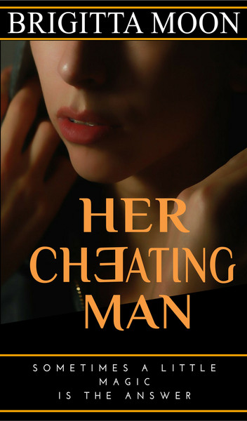 Her Cheating Man by Brigitta Moon