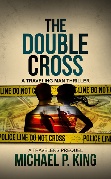 The Double Cross by Michael P. King