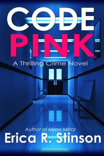 Code:PINK A Thrilling Crime Novel by Erica R Stinson
