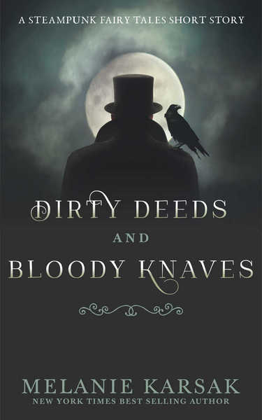 Dirty Deeds and Bloody Knaves by Melanie Karsak