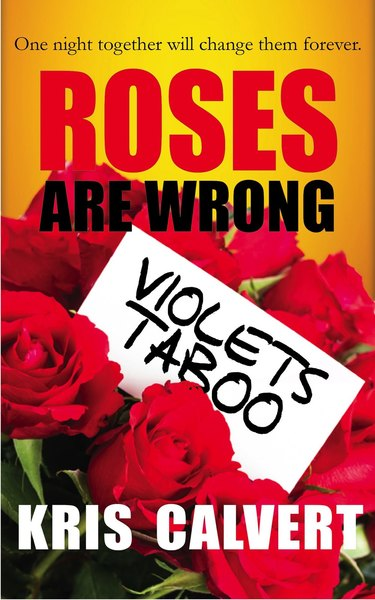 Roses are Wrong, Violets Taboo by Kris Calvert
