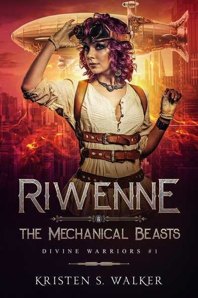 Riwenne & the Mechanical Beasts by Kristen S Walker