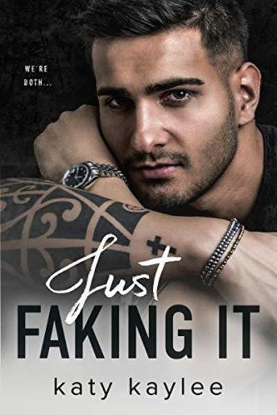Just Faking It by Katy Kaylee