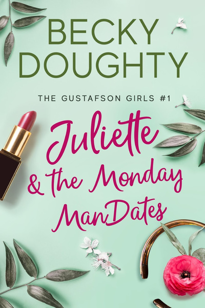 Juliette and the Monday ManDates by Becky Doughty