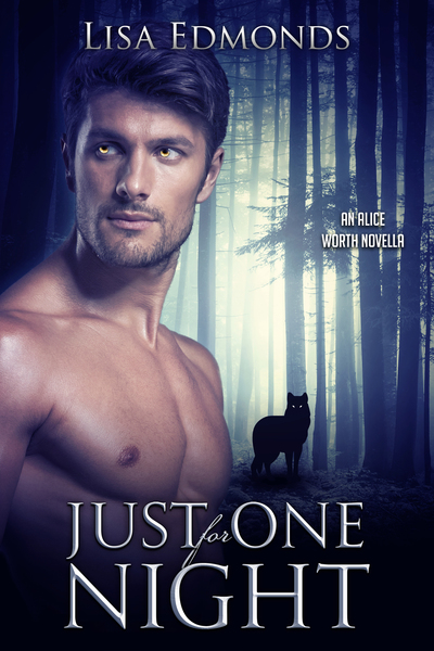 Just For One Night (An Alice Worth Novella) by Lisa Edmonds