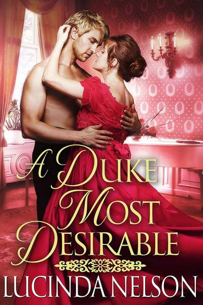 A Duke Most Desirable by Lucinda Nelson