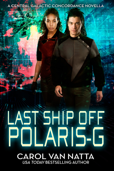 Last Ship Off Polaris-G by Carol Van Natta