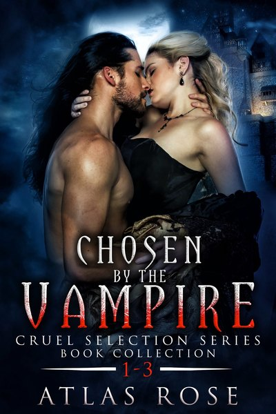 Chosen by the Vampire Books 1-3 by Atlas Rose