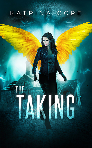 The Taking: Book 2 by Katrina Cope