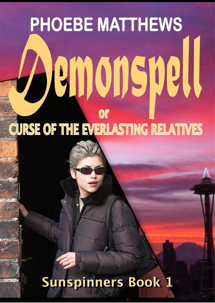 Demonspell or Curse of the Everlasting Relatives by Phoebe Matthews