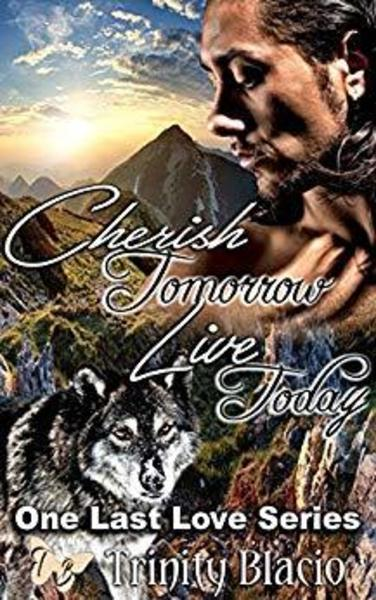Cherish Tomorrow by Trinity Blacio