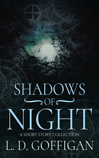 Shadows of Night by L.D. Goffigan