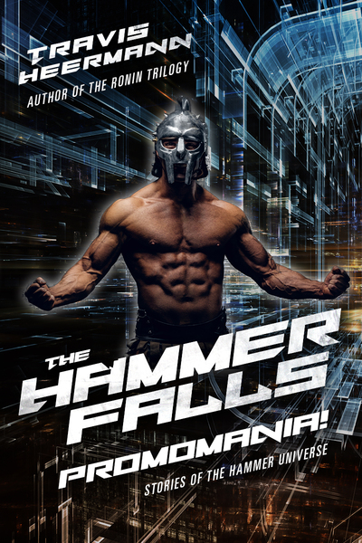 The Hammer Falls: Promomania by Travis Heermann