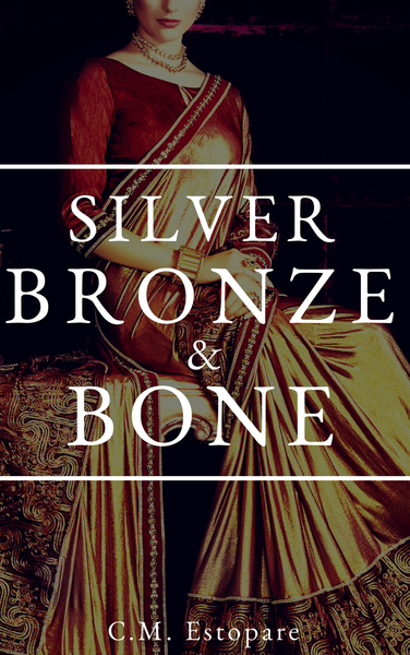 Silver, Bronze, and Bone by C.M. Estopare