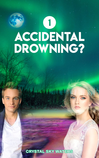 Accidental Drowning? by Crystal Sky Waters