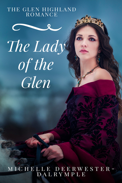 The Lady of the Glen by Michelle Deerwester-Dalrymple