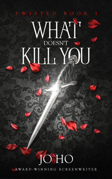 What Doesn't Kill You by Jo Ho