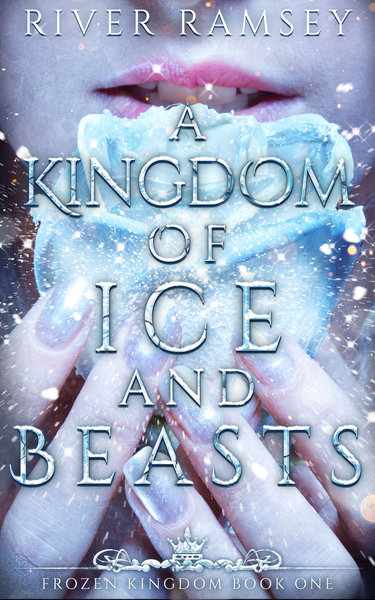 A Kingdom of Ice and Beasts by River Ramsey (18+ Only)