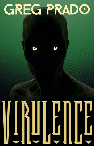 Virulence by Greg Prado