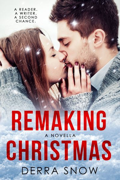 Remaking Christmas: A Second Chance Christmas Romance by Derra Snow