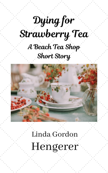 Dying for Strawberry Tea by Linda Gordon Hengerer