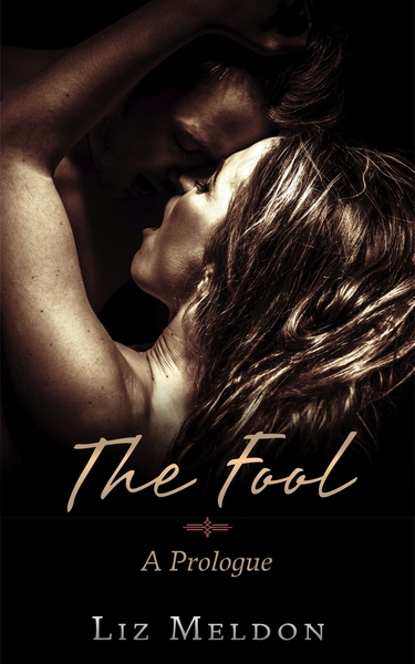The Fool: A Prologue by Liz Meldon