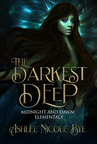 The Darkest Deep: A YA Reverse Harem Fantasy Romance by Ashlee Nicole Bye