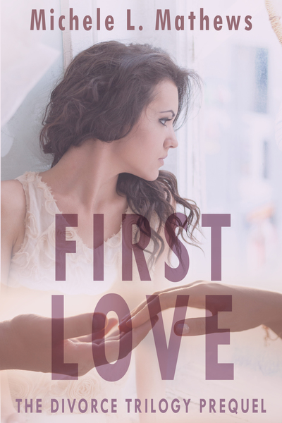 First Love by Michele L. Mathews