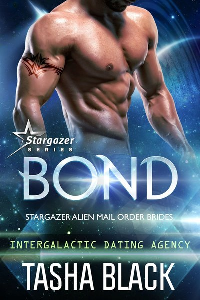 Bond: Stargazer Alien Mail Order Brides (Book 1) by Tasha Black