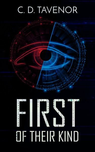 First of Their Kind by C. D. Tavenor