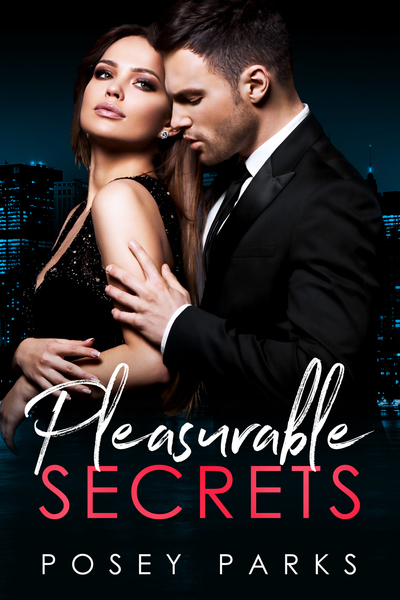 Pleasurable Secrets by Posey Parks