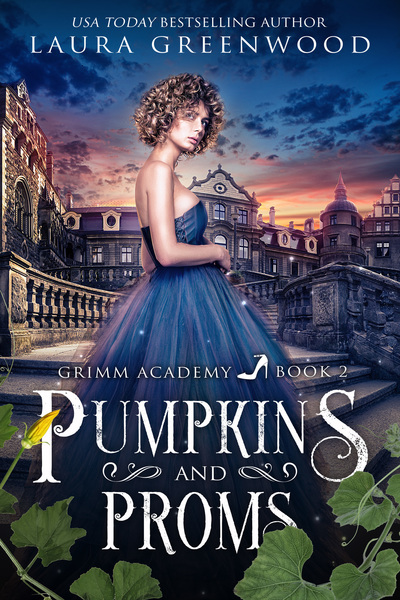 Pumpkins And Proms by Laura Greenwood