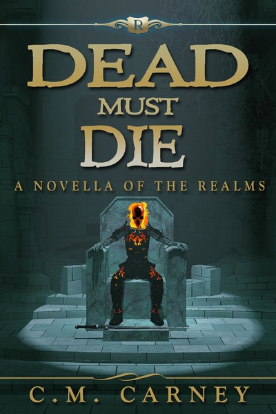 Dead Must Die by C.M. Carney