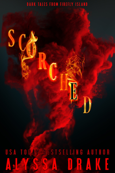 Scorched by Alyssa Drake