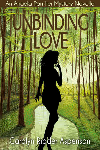 Unbinding Love An Angela Panther Mystery Novella by Carolyn Ridder Aspenson