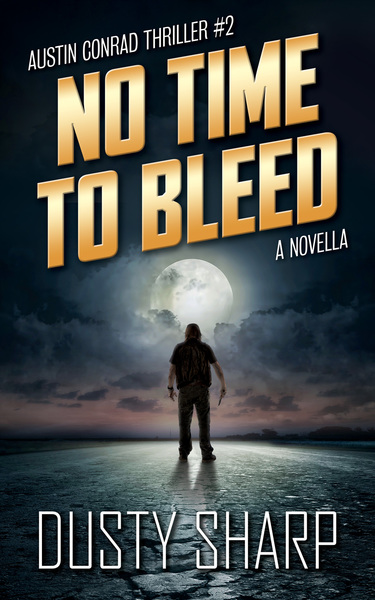 No Time To Bleed by Dusty Sharp