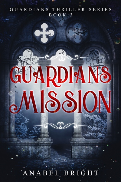 Guardians Mission by Anabel Bright