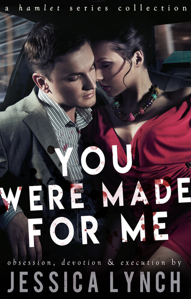 You Were Made For Me by Jessica Lynch