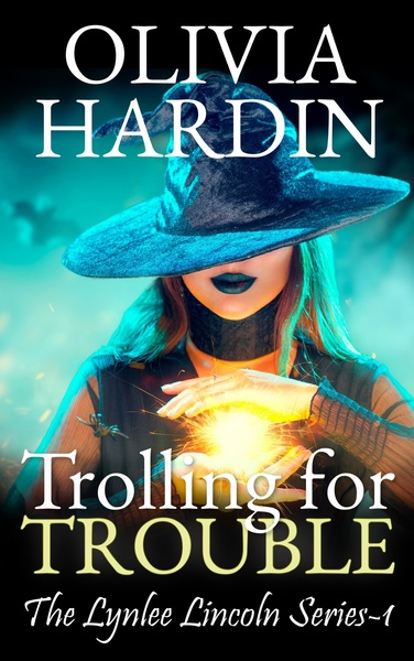Trolling for Trouble by Olivia Hardin