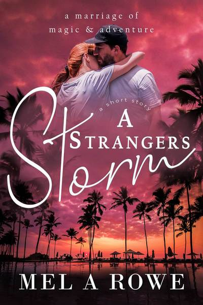A Strangers Storm by Mel A ROWE
