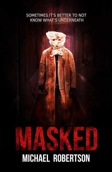 Masked - A Psychological Horror by Michael Robertson