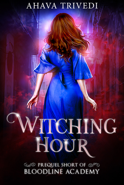 Witching Hour by Ahava Trivedi
