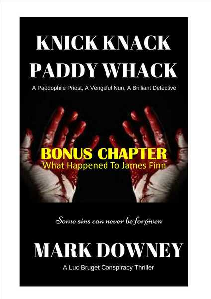Knick Knack Paddy Whack - Bonus Chapter - What Happened To James Finn by Mark Downey