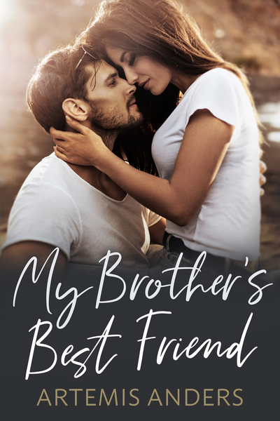 My Brother's Best Friend by Artemis Anders