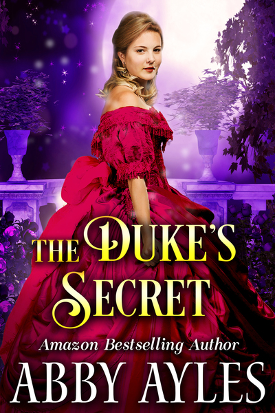 The Duke's Secrets by Abby Ayles