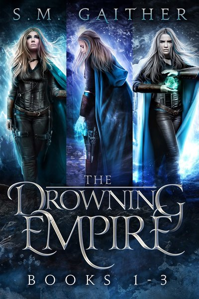 The Drowning Empire: The Complete Series by S.M. Gaither