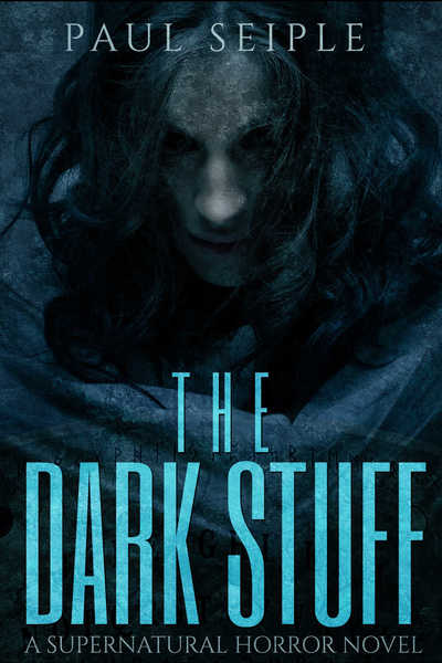 The Dark Stuff by Paul Seiple