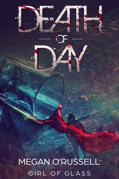 Death of Day by Megan O'Russell