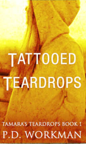 Tattooed Teardrops by P.D. Workman