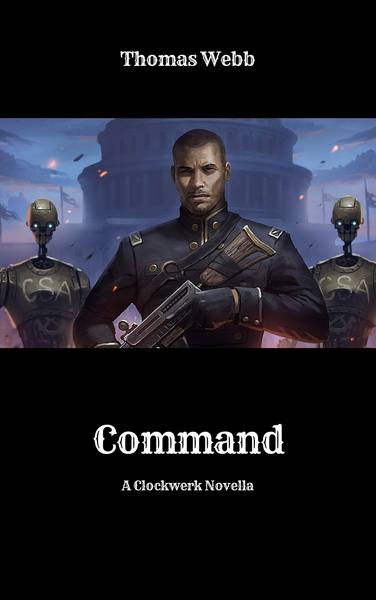 Command: A Clockwerk Novella by Thomas Webb